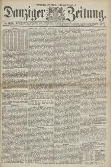 Danziger Zeitung. 1871, № 6638 (20 April) - (Morgen-Ausgabe.)