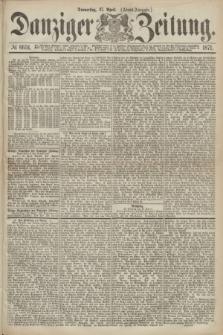 Danziger Zeitung. 1871, № 6651 (27 April) - (Abend-Ausgabe.)