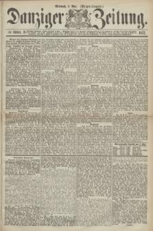 Danziger Zeitung. 1871, № 6660 (3 Mai) - (Morgen-Ausgabe.)
