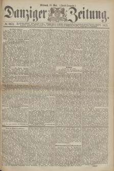 Danziger Zeitung. 1871, № 6671 (10 Mai) - (Abend-Ausgabe.)