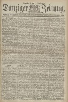 Danziger Zeitung. 1871, № 6673 (11 Mai) - (Abend-Ausgabe.)