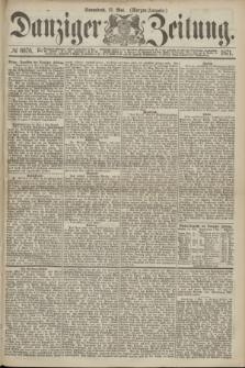 Danziger Zeitung. 1871, № 6676 (13 Mai) - (Morgen-Ausgabe.)