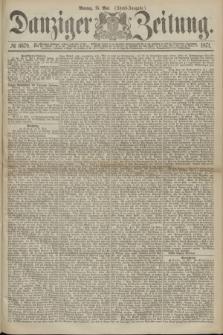 Danziger Zeitung. 1871, № 6679 (15 Mai) - (Abend-Ausgabe.)