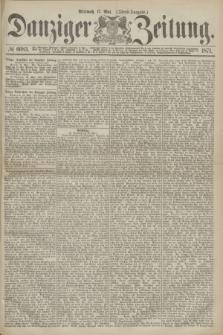 Danziger Zeitung. 1871, № 6683 (17 Mai) - (Abend-Ausgabe.)