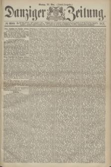 Danziger Zeitung. 1871, № 6689 (22 Mai) - (Abend-Ausgabe.)