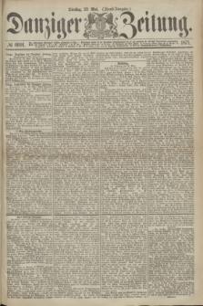 Danziger Zeitung. 1871, № 6691 (23 Mai) - (Abend-Ausgabe.)
