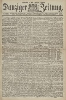 Danziger Zeitung. 1871, № 6698 (27 Mai) - (Morgen-Ausgabe.)