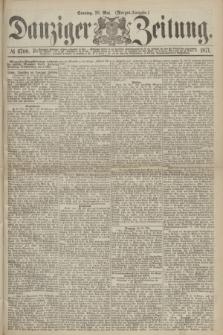 Danziger Zeitung. 1871, № 6700 (28 Mai) - (Morgen-Ausgabe.)