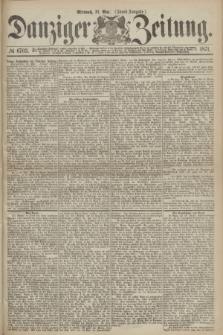 Danziger Zeitung. 1871, № 6703 (31 Mai) - (Abend-Ausgabe.)