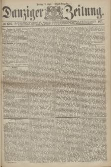 Danziger Zeitung. 1871, № 6707 (2 Juni) - (Abend-Ausgabe.)