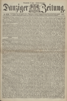 Danziger Zeitung. 1871, № 6709 (3 Juni) - (Abend-Ausgabe.)