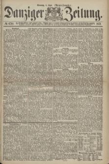 Danziger Zeitung. 1871, № 6710 (4 Juni) - (Morgen-Ausgabe.)