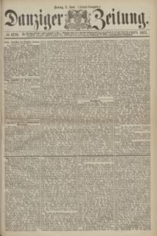 Danziger Zeitung. 1871, № 6719 (9 Juni) - (Abend-Ausgabe.)