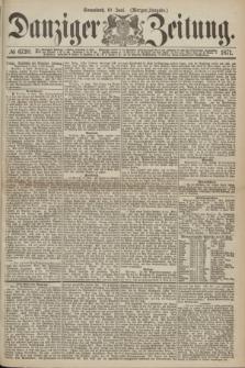 Danziger Zeitung. 1871, № 6720 (10 Juni) - (Morgen-Ausgabe.)