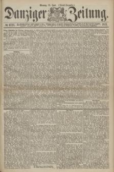 Danziger Zeitung. 1871, № 6723 (12 Juni) - (Abend-Ausgabe.)