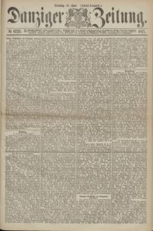 Danziger Zeitung. 1871, № 6725 (13 Juni) - (Abend-Ausgabe.)