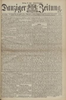 Danziger Zeitung. 1871, № 6731 (16 Juni) - (Abend-Ausgabe.)