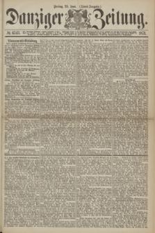 Danziger Zeitung. 1871, № 6743 (23 Juni) - (Abend-Ausgabe.)