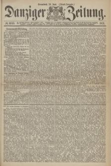 Danziger Zeitung. 1871, № 6745 (24 Juni) - (Abend-Ausgabe.)