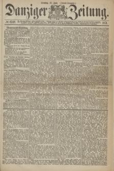 Danziger Zeitung. 1871, № 6749 (27 Juni) - (Abend-Ausgabe.)