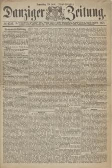 Danziger Zeitung. 1871, № 6753 (29 Juni) - (Abend-Ausgabe.)