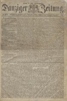 Danziger Zeitung. 1871, № 6755 (30 Juni) - (Abend-Ausgabe.)