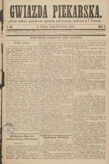 Gwiazda Piekarska : pismo ludowe, poświęcone sprawom politycznym, społecznym ioświecie. 1889, nr47