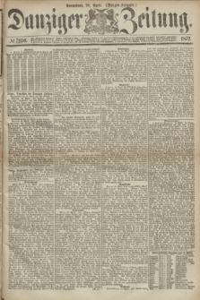 Danziger Zeitung. 1872, № 7250 (20 April) - (Morgen=Ausgabe.)