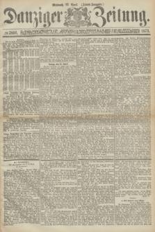 Danziger Zeitung. 1873, № 7866 (23 April) - (Abend-Ausgabe.) + dod.
