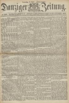 Danziger Zeitung. 1873, № 7868 (24 April) - (Abend-Ausgabe.) + dod.