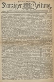 Danziger Zeitung. 1873, № 7983 (4 Juli) - (Morgen-Ausgabe.)