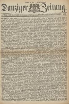 Danziger Zeitung. 1873, № 7990 (8 Juli) - (Abend-Ausgabe.)