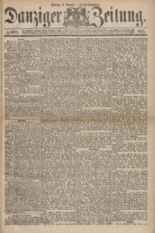 Danziger Zeitung. 1875, № 8910 (8 Januar) - (Abend-Ausgabe.)