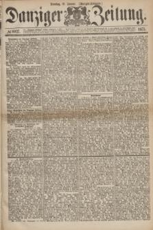 Danziger Zeitung. 1875, № 8927 (19 Januar) - (Morgen-Ausgabe.)
