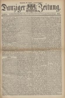 Danziger Zeitung. 1875, № 8936 (23 Januar) - (Abend-Ausgabe.) + dod.