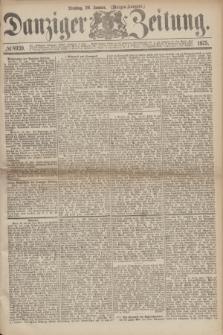 Danziger Zeitung. 1875, № 8939 (26 Januar) - (Morgen-Ausgabe.)