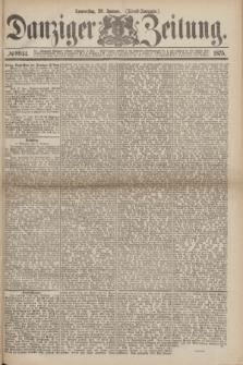 Danziger Zeitung. 1875, № 8944 (28 Januar) - (Abend-Ausgabe.) + dod.