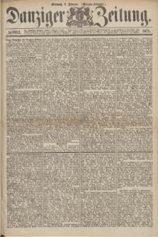 Danziger Zeitung. 1875, № 8953 (3 Februar) - (Morgen-Ausgabe.)