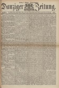Danziger Zeitung. 1875, № 8958 (5 Februar) - (Abend-Ausgabe.) + dod.