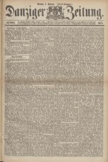 Danziger Zeitung. 1875, № 8962 (8 Februar) - (Abend-Ausgabe.)