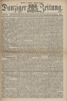 Danziger Zeitung. 1875, № 8965 (10 Februar) - (Morgen-Ausgabe.)