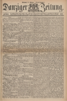 Danziger Zeitung. 1875, № 8966 (10 Februar) - (Abend-Ausgabe.) + dod.