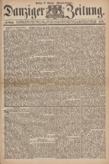Danziger Zeitung. 1875, № 8969 (12 Februar) - (Morgen-Ausgabe.)
