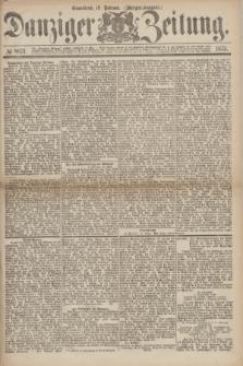 Danziger Zeitung. 1875, № 8971 (13 Februar) - (Morgen-Ausgabe.)
