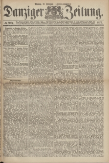 Danziger Zeitung. 1875, № 8974 (15 Februar) - (Abend-Ausgabe.)