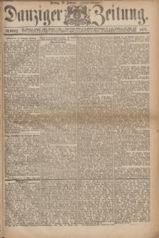 Danziger Zeitung. 1875, № 8982 (19 Februar) - (Abend-Ausgabe.) + dod.