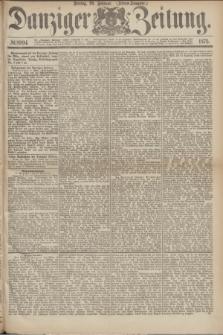 Danziger Zeitung. 1875, № 8994 (26 Februar) - (Abend-Ausgabe.) + dod.
