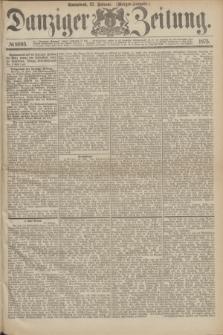Danziger Zeitung. 1875, № 8995 (27 Februar) - (Morgen-Ausgabe.)