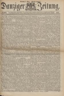 Danziger Zeitung. 1875, № 9001 (3 März) - (Abend-Ausgabe.)