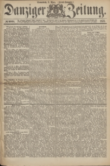 Danziger Zeitung. 1875, № 9008 (6 März) - (Abend-Ausgabe.) + dod.